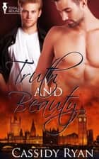 Truth and Beauty ebook by Cassidy Ryan
