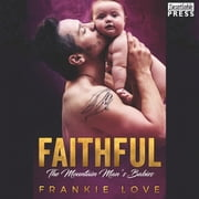 Faithful - The Mountain Man's Babies, Book Ten audiobook by Frankie Love