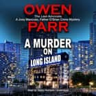 A Murder on Long Island - The Last Advocate; A Joey Mancuso, Father O'Brian Crime Mystery audiobook by