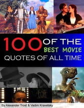 100 of the Best Movie Quotes of All Time ebook by alex trostanetskiy