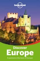 Lonely Planet Discover Europe ebook by Lonely Planet, Oliver Berry, Alexis Averbuck, Duncan Garwood, Anthony Ham, Virginia Maxwell, Craig McLachlan, Andrea Schulte-Peevers, Ryan Ver Berkmoes, Nicola Williams