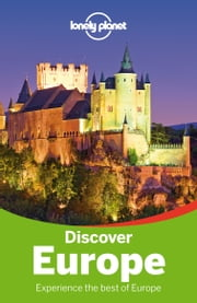 Lonely Planet Discover Europe ebook by Lonely Planet, Oliver Berry, Alexis Averbuck,...