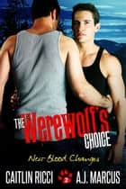 The Werewolf's Choice ebook by A.J. Marcus, Caitlin Ricci