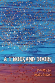 A Thousand Doors ebook by Matt Pasca