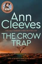 The Crow Trap: A Vera Stanhope Novel 1 ebook by Ann Cleeves