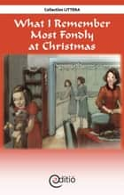 What I Remember Most Fondly at Christmas - Christmas ebook by Jean-Luc Trudel, Diane Pageau, Michael Farkas