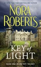 Key Of Light ebook by Nora Roberts