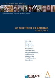 Le droit fiscal en Belgique - Édition 2013 ebook by Kobo.Web.Store.Products.Fields.ContributorFieldViewModel