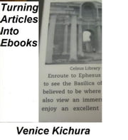 Turning Articles Into Ebooks ebook by Venice Kichura