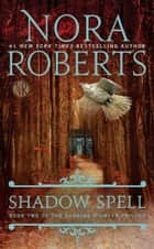 Ebook Shadow Spell di Nora Roberts