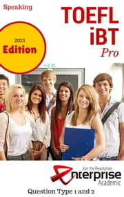 iBT TOEFL Pro - Your guide to the Independent Speaking Section ebook by Benjamin Jelen