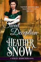 Sweet Deception ebook by Heather Snow