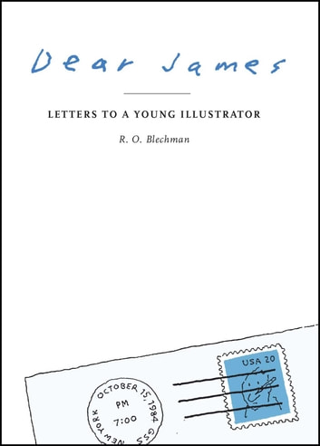 Dear James - Letters to a Young Illustrator ebook by R. O. Blechman