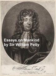 Essays on Mankind and Political Arithmetic ebook by Sir William Petty