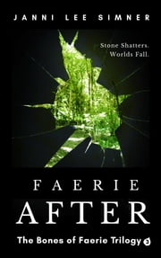 Faerie After: Book 3 of the Bones of Faerie Trilogy ebook by Janni Lee Simner