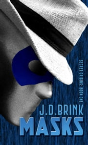 Masks - Secret Origins, #1 ebook by J. D. Brink