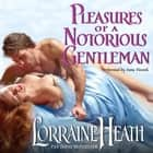 Pleasures of a Notorious Gentleman audiobook by Lorraine Heath