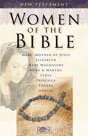 Women of the Bible: New Testament ebook by Benjamin Galan