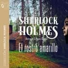 El rostro amarillo - Dramatizado audiobook by