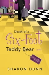 Death of a Six-Foot Teddy Bear ebook by Sharon Dunn