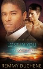Lost In You ebook by Remmy Duchene