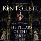 The Pillars of the Earth - TV Tie-in audiobook by Ken Follett, Richard E Grant