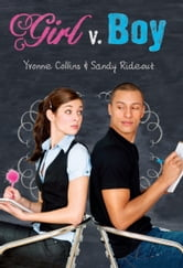 Girl v. Boy ebook by Yvonne Collins, Sandy Rideout