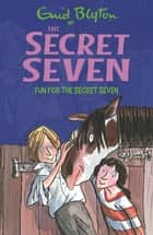 Fun For The Secret Seven - Book 15 ebook by Enid Blyton