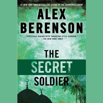 The Secret Soldier audiobook by Alex Berenson