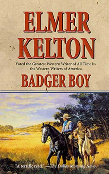 Badger Boy - A Story of the Texas Rangers ebook by Elmer Kelton