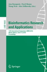 Bioinformatics Research and Applications - 12th International Symposium, ISBRA 2016, Minsk, Belarus, June 5-8, 2016, Proceedings ebook by