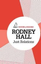 Just Relations ebook by Rodney Hall