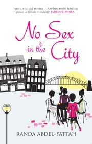 No Sex in the City ebook by Randa Abdel-Fattah