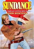 Sundance 5: Taps at Little Big Horn ebook by John Benteen