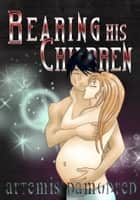 Bearing his Children ebook by Artemis Damodred