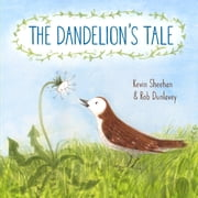 The Dandelion's Tale ebook by Kevin Sheehan,Rob Dunlavey