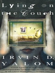 Lying On The Couch - A Novel ebook by Irvin D. Yalom