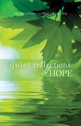 Quiet Reflections of Hope - 120 Devotions to Start Your Day ebook by Baker Publishing Group