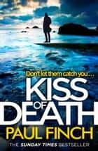 Kiss of Death (Detective Mark Heckenburg, Book 7) ebook by Paul Finch