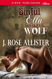 Sinful Ella and the Wolf ebook by J. Rose Allister