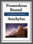 Prometheus Bound ebook by Aeschylus