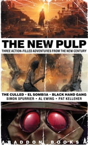 The New Pulp - Three Action-Filled Adventures From The New Century ebook by Simon Spurrier,Al Ewing,Pat Kelleher