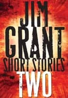 Jim Grant Short Stories #2 ebook by Colin Campbell