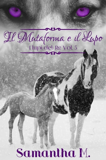 Il Mutaforma e il Lupo ebook by Samantha M.