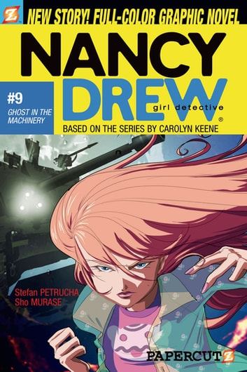 Nancy Drew #9: Ghost in the Machinery ebook by Stefan Petrucha
