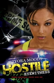 Hostile Eyewitness - Serena Manchester Series Book One ebook by Tyora Moody