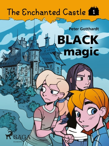 The Enchanted Castle 1 - Black Magic ebook by Peter Gotthardt