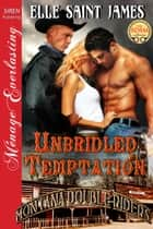 Unbridled Temptation ebook by Elle Saint James