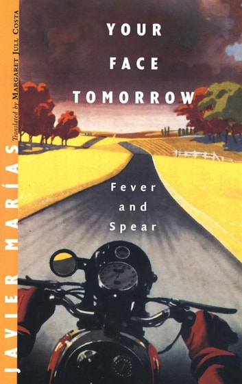 Your Face Tomorrow: Fever and Spear (Vol. 1) ebook by Javier Marías