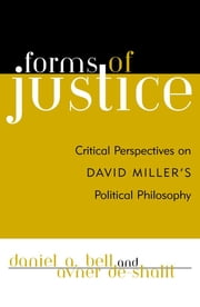 Forms of Justice - Critical Perspectives on David Miller's Political Philosophy ebook by Daniel A. Bell,Avner de-Shalit